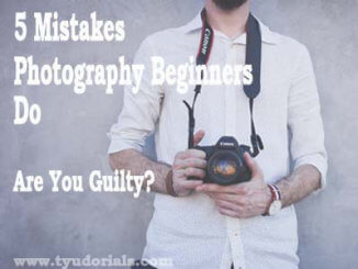 Photography Beginner Mistakes